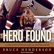 Hero Found: The Greatest POW Escape of the Vietnam War | [Bruce Henderson]