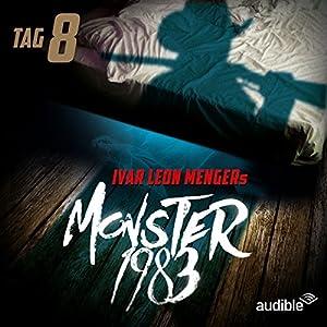 Monster 1983: Tag 8 (Monster 1983, 8) Hörspiel