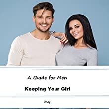 A Guide for Men: Keeping Your Girl Audiobook by  Di Kay Narrated by Nicky Delgado