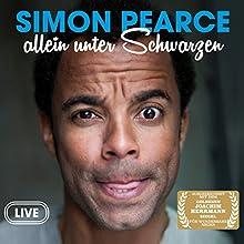 Allein unter Schwarzen Hörspiel von Simon Pearce Gesprochen von: Simon Pearce