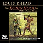 Bold Robin Hood and His Outlaw Band: Their Famous Exploits in Sherwood Forest | Louis Rhead