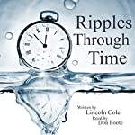 Ripples Through Time | Lincoln Cole