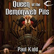 Queen of the Demonweb Pits: Dungeons & Dragons: Greyhawk, Book 4 | [Paul Kidd]