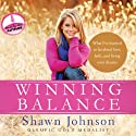 Winning Balance: What I've Learned So Far about Love, Faith, and Living Your Dreams (       UNABRIDGED) by Shawn Johnson, Nancy French Narrated by Shawn Johnson