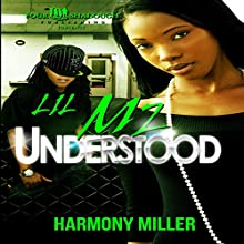 Lil Mz. Understood (       UNABRIDGED) by Harmony Miller Narrated by Shara Ashley Zeiger