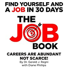 The Job Book: Find Yourself and a Job in 30 Days Audiobook by Dr. Gerald J. Regni Narrated by Ron Welch