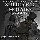 Sherlock Holmes - Speckled Band: Intro to Classics - Sherlock Holmes Hörbuch von Arthur Conan Doyle Gesprochen von:  Nation9