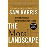 The Moral Landscape: How Science Can Determine Human Values ~ Sam Harris