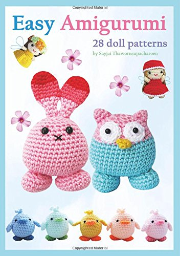Amigurumi Crochet Patterns Easy : Easy Amigurumi: 28 crochet doll patterns (Sayjai\s ...