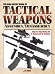 The Gun Digest Book of Tactical Weapo...