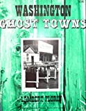 img - for Washington Ghost Towns book / textbook / text book