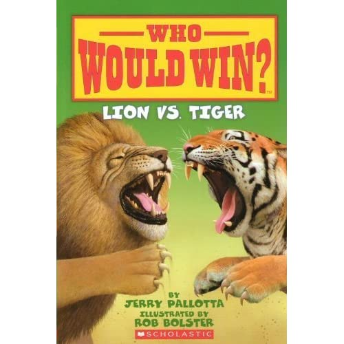 Lion Vs. Tiger (Who Would Win?): Jerry Pallotta, Rob Bolster ...