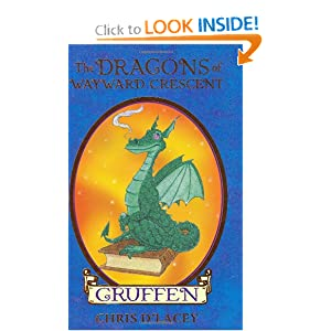 The Dragons of Wayward Crescent: Gruffen Chris D'Lacey
