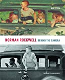 img - for Norman Rockwell: Behind the Camera book / textbook / text book