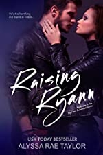 Raising Ryann (Bad Boy Reformed Series): Bad Boy Reformed