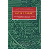 War is a Racket: The Antiwar Classic by America's Most Decorated Soldier ~ Smedley D. Butler