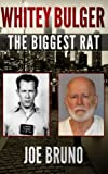Whitey Bulger: The Biggest Rat
