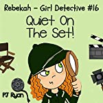 Rebekah - Girl Detective #16: Quiet On The Set!   PJ Ryan