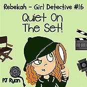 Rebekah - Girl Detective #16: Quiet On The Set! | PJ Ryan