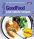 Good Food: Low-calorie Recipes (Good Food Series)
