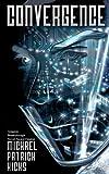 Convergence (A DRMR Novel Book 1)