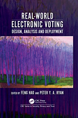real-world-electronic-voting-design-analysis-and-deployment-series-in-security-privacy-and-trust