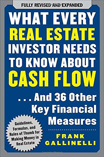 What Every Real Estate Investor Needs to Know About Cash Flow... And 36 Other Key Financial Measures Paperback