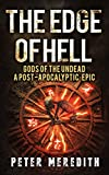 The Edge of Hell: Gods of the Undead, A Post-Apocalyptic Epic (Volume 1)