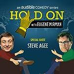 15: Steve Agee Tries Ecstasy | Eugene Mirman,Steve Agee