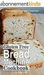Gluten Free Bread Machine Cookbook (E...