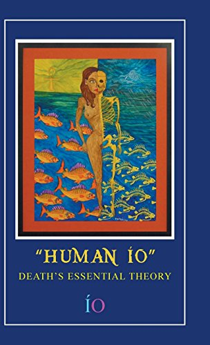 Human IO: Death's Essential Theory
