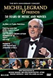 Michel Legrand & Friends: The 50th Anniversary Concert, 50 Years of Music & Movies