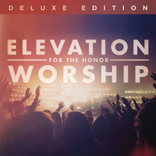 Elevation Worship - For The Honor (2011)