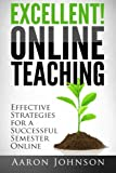 img - for Excellent Online Teaching: Effective Strategies For A Successful Semester Online book / textbook / text book