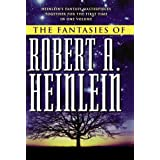 The Fantasies of Robert A. Heinleinby Robert A. Heinlein