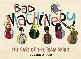 Bad Machinery Volume 1: The Case of the Team Spirit by Allison , John ( 2013 )