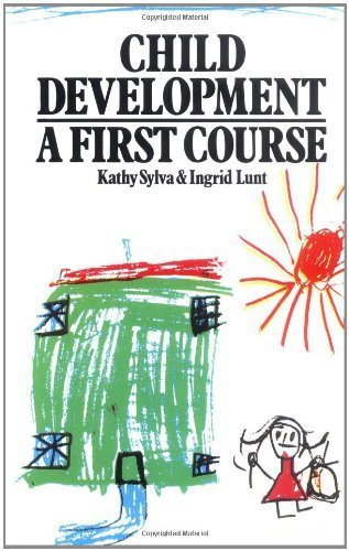 child-development-a-first-course-by-kathy-sylva-university-of-oxford-ingr-1991-05-03