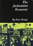 The Jacksonian Economy (Norton Essays in American History)