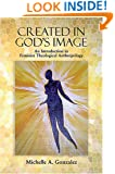 Created in God's Image: An Introduction to Feminist Theological Anthropology