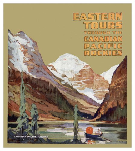 Eastern Tours through the Canadian Pacific Rockies (Canadian Pacific) Vintage Art Poster Print