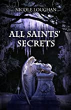 All Saints' Secrets (Saints Mystery Series Book 2)