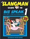 Biz Speak 1: Slang, Idioms & Jargon U...
