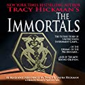 The Immortals (       UNABRIDGED) by Tracy Hickman Narrated by Tracy Hickman, Laura Hickman