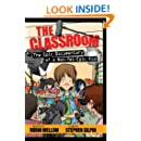 The Classroom (The Epic Documentary of a Not-Yet-Epic Kid) (Classroom (Epic Documentary of a Not-Yet-Epic Kid))