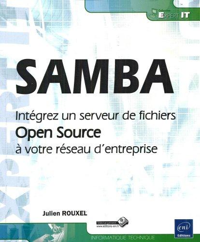 SAMBA - Intégrer un serveur de fichiers Open Source à votre réseau d'entreprise