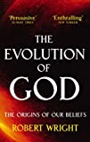 The Evolution Of God: The origins of our beliefs (English Edition)