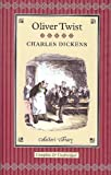 Charles Dickens Oliver Twist (Collector's Library)