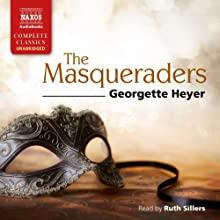 The Masqueraders (       UNABRIDGED) by Georgette Heyer Narrated by Ruth Sillers