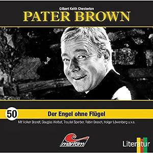 Der Engel ohne Flügel (Pater Brown 50) Hörspiel
