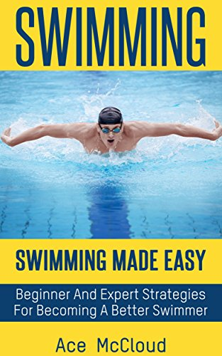 swimming-swimming-made-easy-beginner-and-expert-strategies-for-becoming-a-better-swimmer-swimming-se